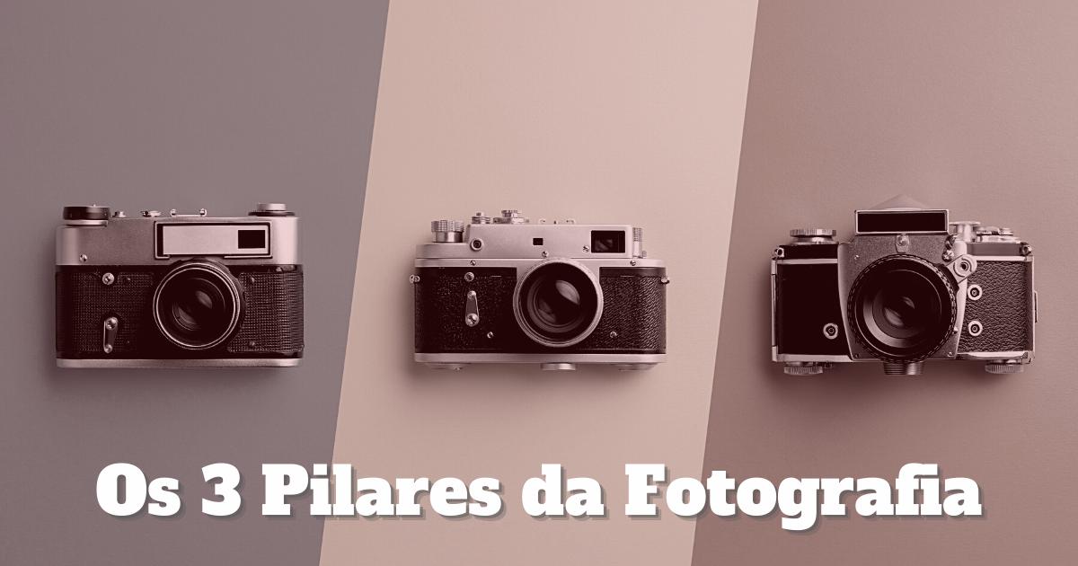 Banner blog post os 3 pilares da fotografia com 3 câmeras fotograficas analogicas